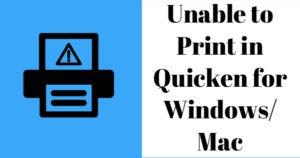 Unable To Print in Quicken for Windows and Mac