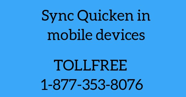 Sync Quicken in Mobile Devices With Simplest Steps