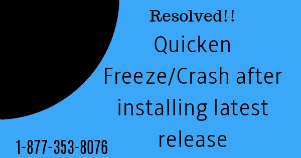 Quicken Freeze or Crash After Installing the New Release