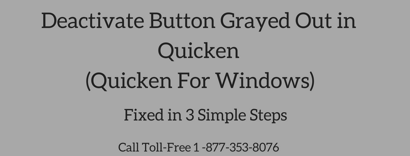 Deactivate Button Grayed Out in Quicken (Fixed in 3 Simple