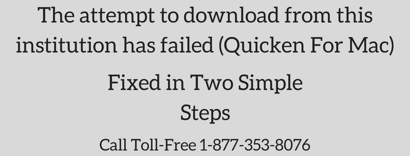 The Attempt to Download From this Institution has Failed|Quicken For Mac