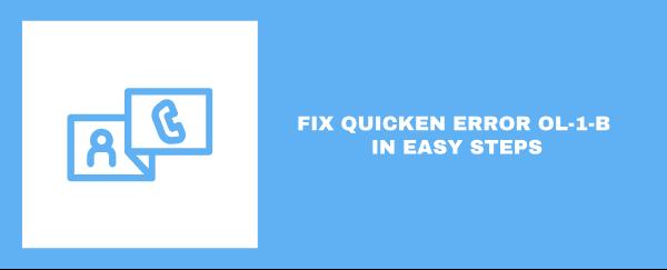 Quicken Error OL-1-B Fixed in 4 Simple Steps Quicken For Windows