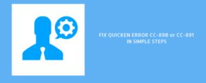 4 Simple Steps To Fix Quicken Error CC-890 or CC-891