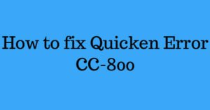 How to fix Quicken Error CC-800