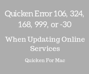 Quicken Error 106, 324, 168, 999, or -30
