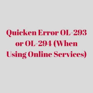 Quicken Error OL-293 or OL-294