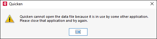 Quicken Cannot open the data file because it is in use by some other application