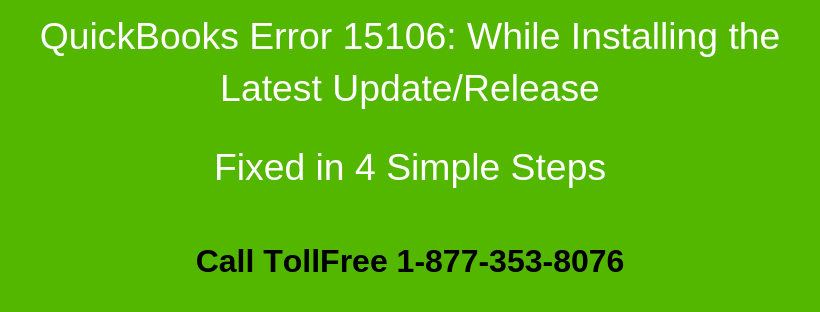 QuickBooks Error 15106: While Installing the Latest Update/Release