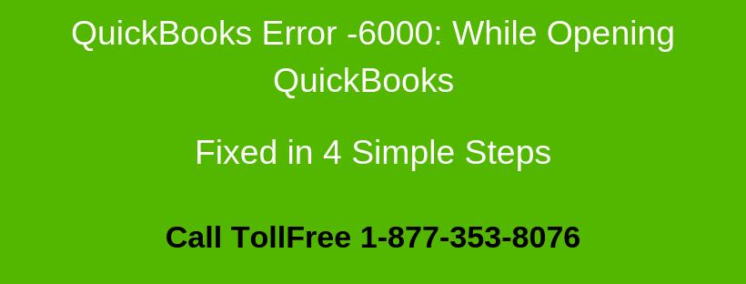 QuickBooks Error 6000: While Opening Company File