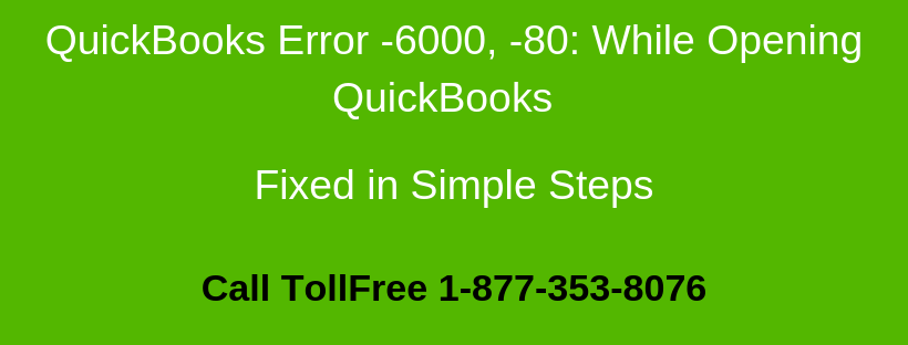 QuickBooks Error 6000 80: While Opening Company File