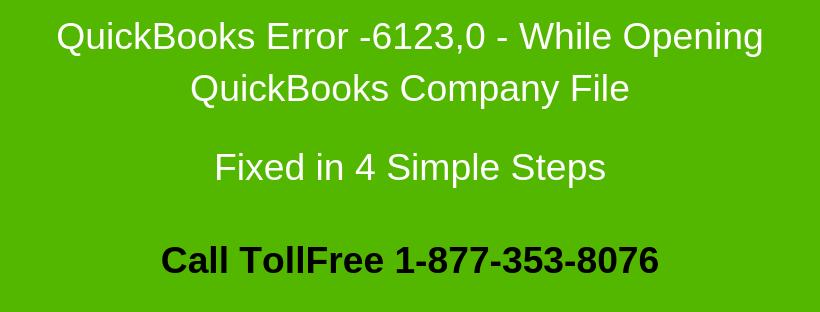 QuickBooks Error 6123 (While Opening QuickBooks Company File)
