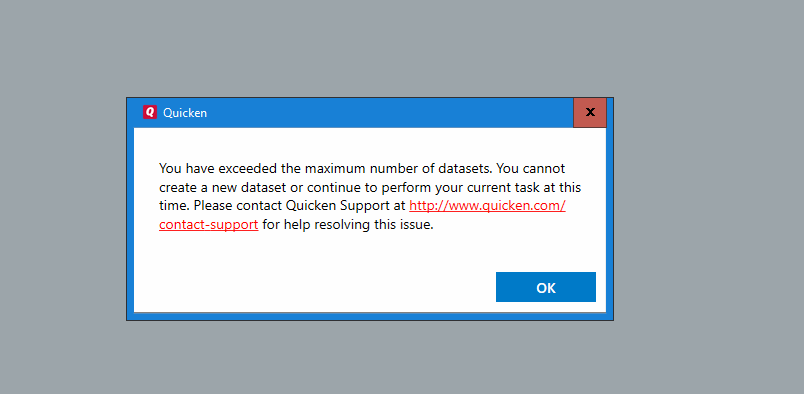 You have exceeded the maximum number of datasets in Quicken